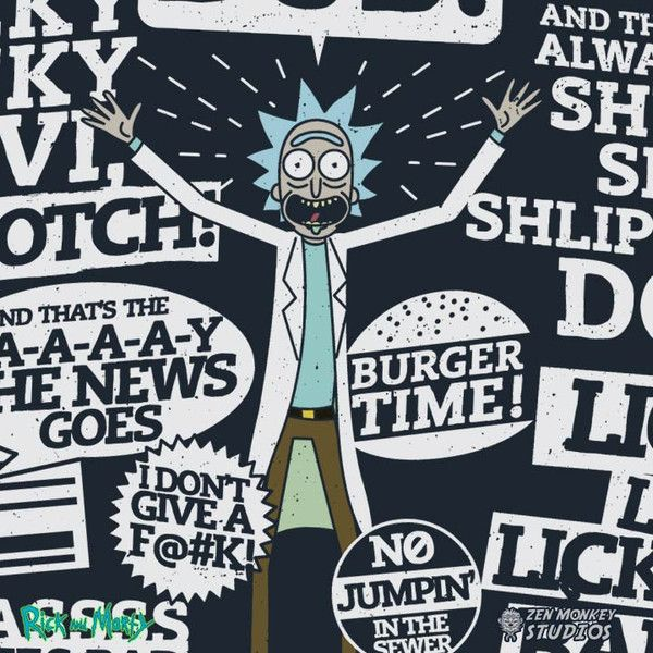 Rick's Catchphrases! - Official Rick and Morty Shirts - Zen Monkey Studios
