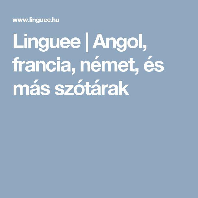 Linguee | Angol, francia, német, és más szótárak
