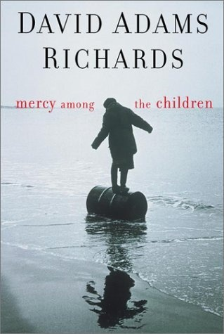 Mercy among the children - David Adams Richards