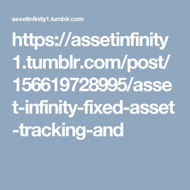 https://assetinfinity1.tumblr.com/post/156619728995/asset-infinity-fixed-asset-tracking-and