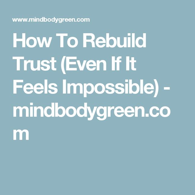 How To Rebuild Trust (Even If It Feels Impossible) - mindbodygreen.com