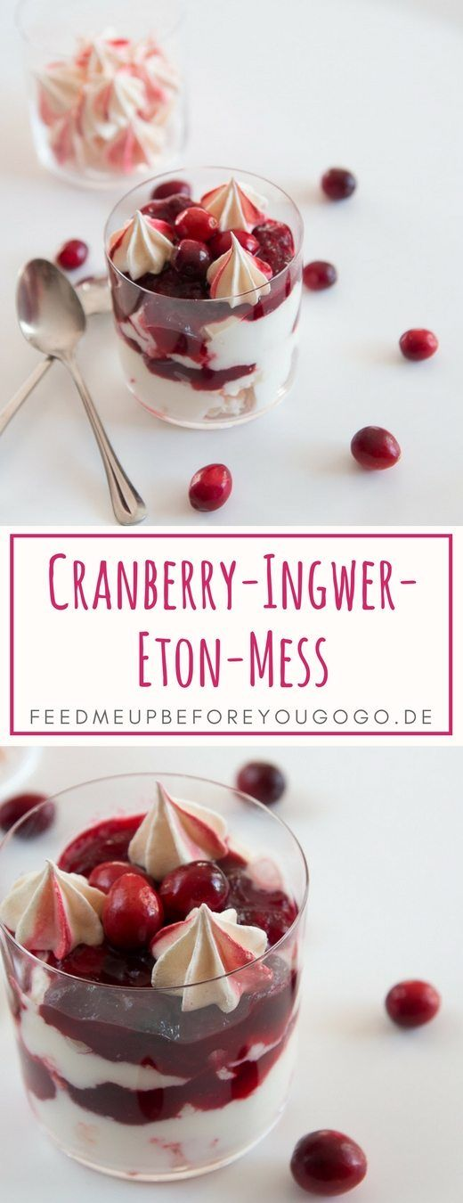 Cranberry-Ingwer-Eton-Mess Dessert Rezept / Eton Mess with cranberry and ginger // Feed me up before you go-go