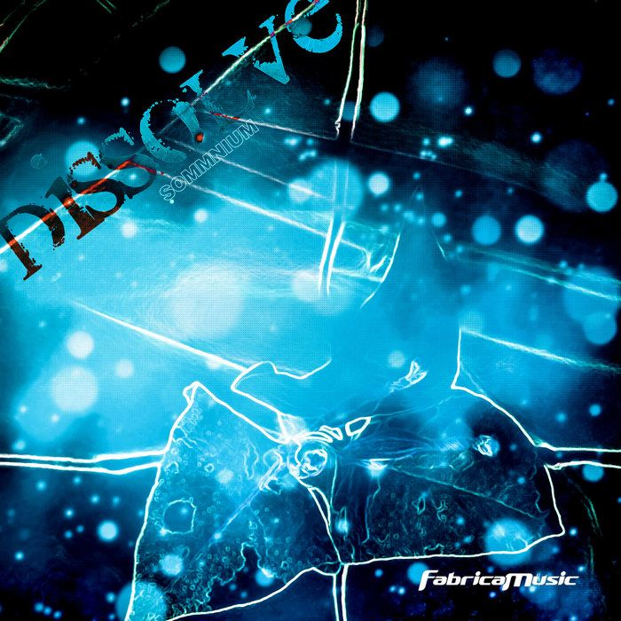 """Dissolve sommnium"" by fabricamusic on fabricamusic.bandcamp.com  Cover photo: Lettu Macnussen Dirección de arte: Relatribe Entertainment - www.relatribe.com  www.fabricamusic.com"