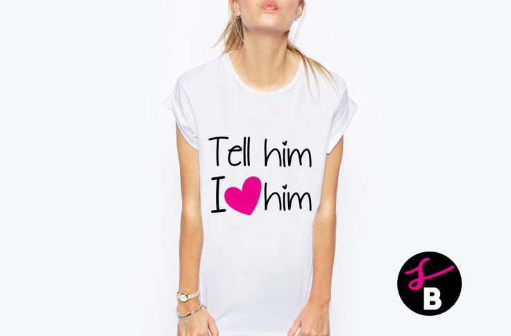 Tell Him I ❤️ Him #tricouripersonalizate #cadou #valentinesday #love #celebratinglove #cadoupersonalizat #funnytshirt #tricou #sb #skinnybitches #bitchiful