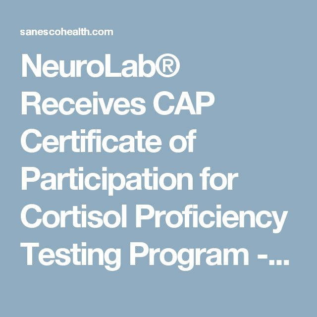 NeuroLab® Receives CAP Certificate of Participation for Cortisol Proficiency Testing Program - Sanesco Health