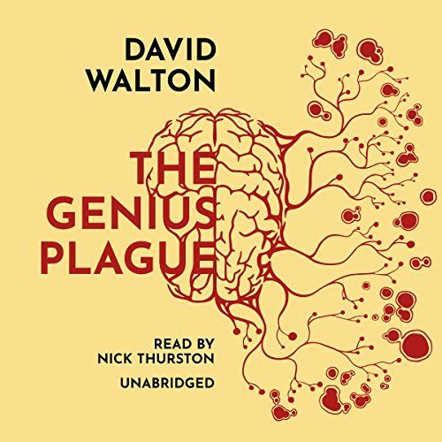 "Another must-listen from my #AudibleApp: ""The Genius Plague"" by David Walton, narrated by Nick Thurston."