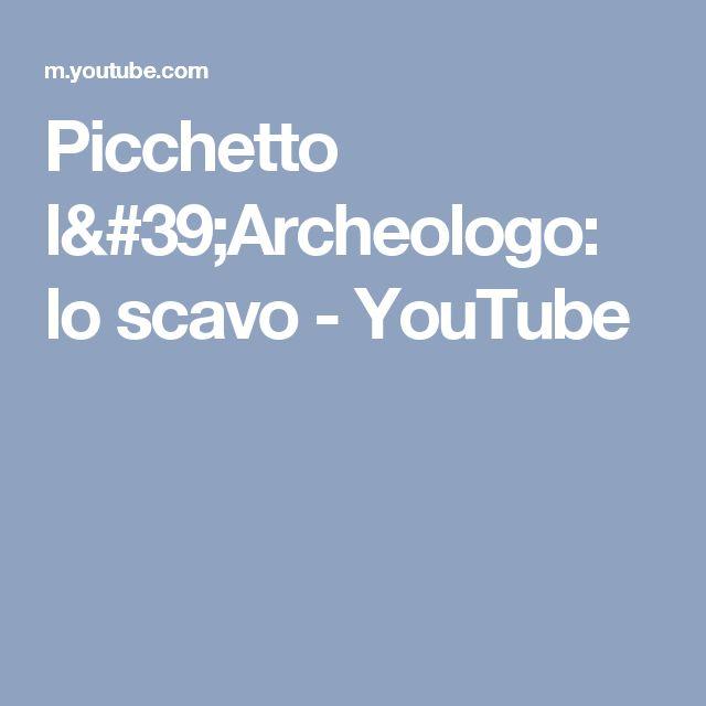 Picchetto l'Archeologo: lo scavo - YouTube