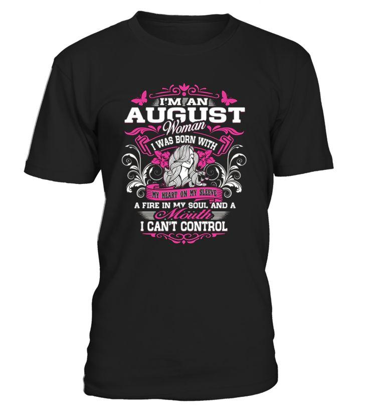 Womens I'm An August Birthday Tee Shirt  Funny august woman T-shirt, Best august woman T-shirt