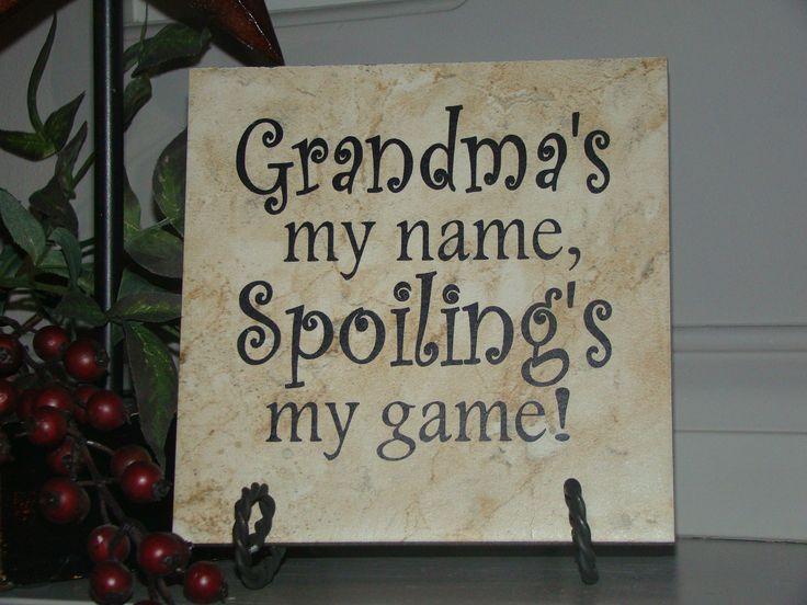 Grandmas My Name, Spoilings My Game…Mothers Day or Birthday Gift for Grandma o