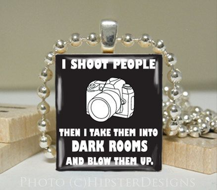 awesome: So Funnies, Dark Rooms, Pendants, Friends, Shooting People, Scrabble Tile, Necklaces, Photographers Humor, Photography Humor