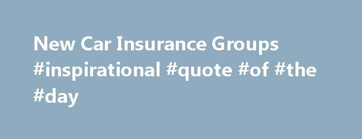 New Car Insurance Groups #inspirational #quote #of #the #day http://quote.remmont.com/new-car-insurance-groups-inspirational-quote-of-the-day/  New Car Insurance Groups The Car Insurance Guide lists the new insurance groups every major new car for sale in the UK. Insurance groups dictate risk and therefore (�) premiums: start at group 1 (the cheapest to insure) and rise to group 50 (the most expensive to insure). This guide has been carefully compiled by […]