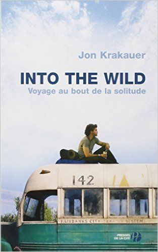 Amazon.fr - Into the wild : voyage au bout de la solitude - Jon KRAKAUER, Christian MOLINIER - Livres
