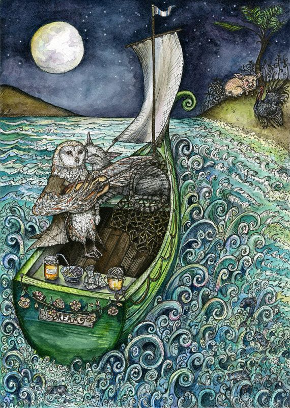 The owl and the pussy-cat went to sea. In a beautiful pea green boat, they took some money, and plenty of honey...