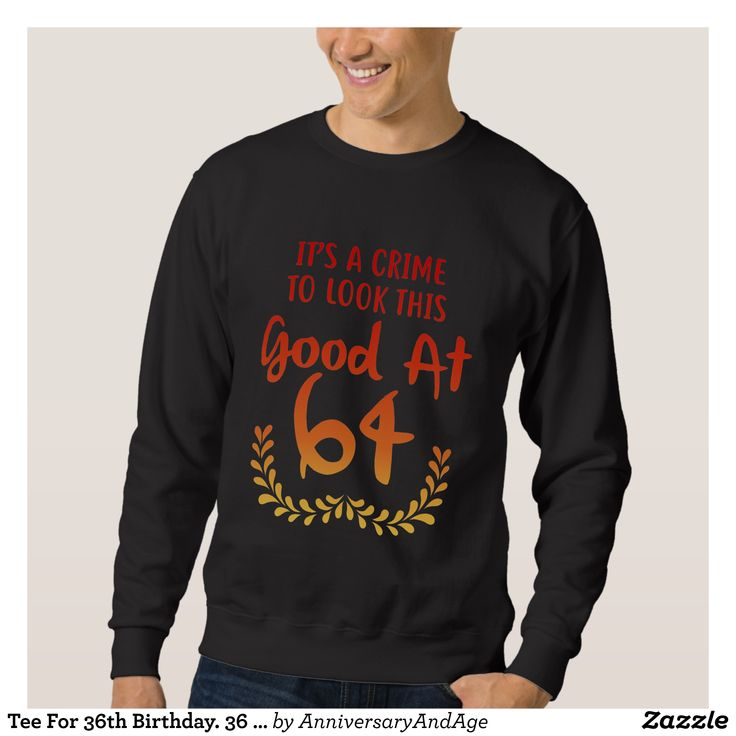 Tee For 36th Birthday. 36 Years Old Gift - Outdoor Activity Long-Sleeve Sweatshirts By Talented Fashion & Graphic Designers - #sweatshirts #hoodies #mensfashion #apparel #shopping #bargain #sale #outfit #stylish #cool #graphicdesign #trendy #fashion #design #fashiondesign #designer #fashiondesigner #style
