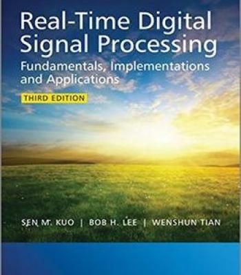 Real-Time Digital Signal Processing: Fundamentals Implementations And Applications 3rd Edition PDF