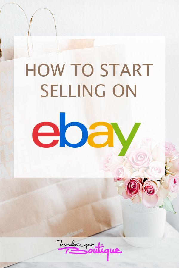 How To Start Selling On Ebay Selling On Ebay Ebay Selling Tips Things To Sell