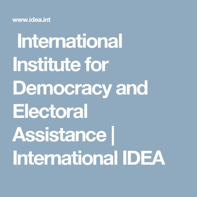 International Institute for Democracy and Electoral Assistance | International IDEA