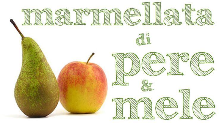 MARMELLATA DI PERE E MELE FATTA IN CASA DA BENEDETTA - Pear and Apple Jam