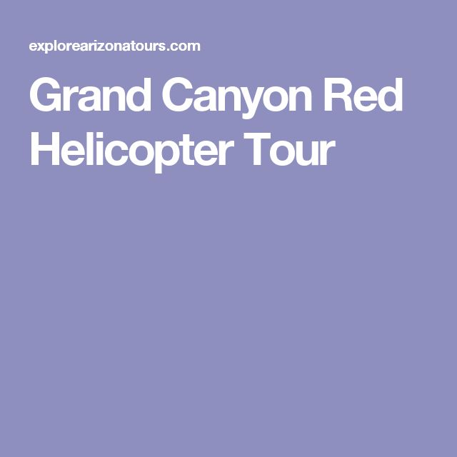 Grand Canyon Red Helicopter Tour