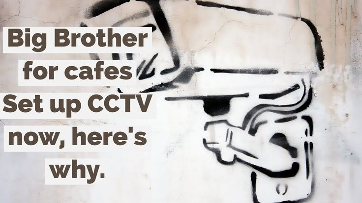 Video 25: CCTV for Cafes | The Hospitality Coach | How To Start A Cafe