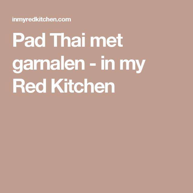 Pad Thai met garnalen - in my Red Kitchen