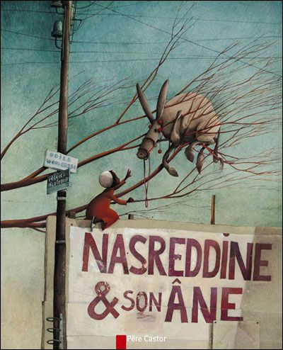 Nasreddine et son âne (Nasreddine and his Donkey) ~ Rebecca Dautremer