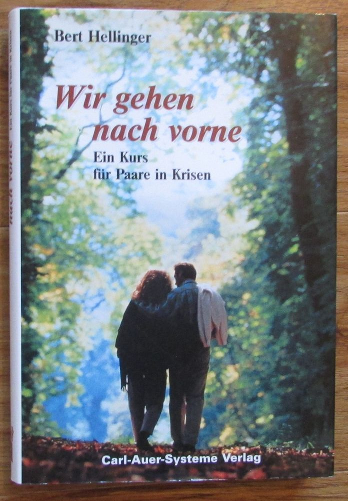Wir gehen nach vorne * Ein Kurs für Paare in Krisen * Bert Hellinger 2002