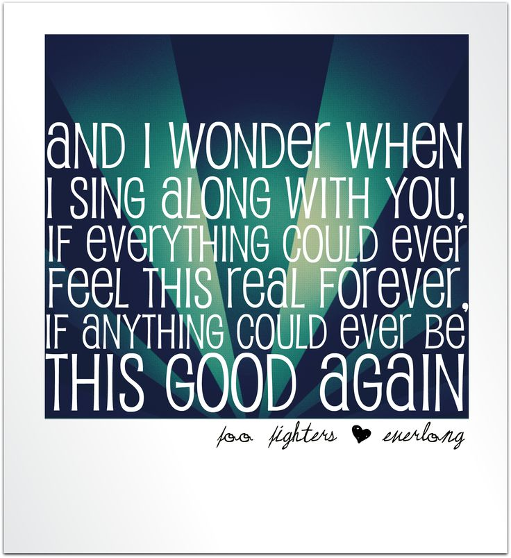 Foo Fighters - Everlong - Lyrics My all time favorite song, the first song I ever learned to play on the guitar, from start to end. -Dave S