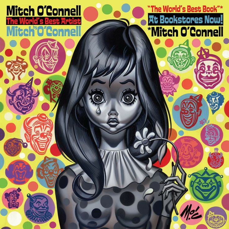 Mitch O' Connell es un artista pop cuyo trabajo se nutre del folklore y de la iconografía popular para dar como resultado un arte extravagante y divertido.