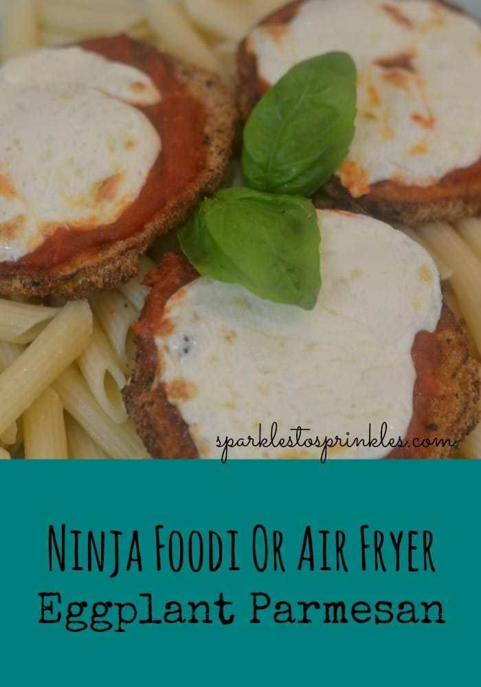 Ninja Foodi Or Air Fryer Eggplant Parmesan