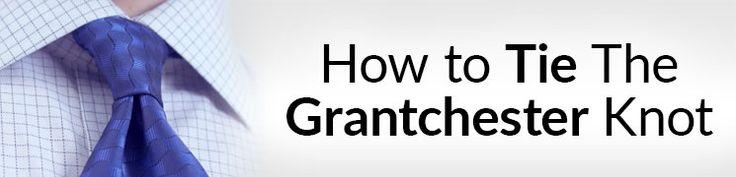 How To Tie The Grantchester Knot | Best Large Sized Necktie Knots
