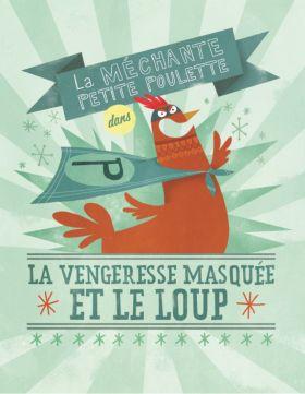 «La vengeresse masquée et le loup» de Pierrette Dubé et de Marie-Ève Tremblay.