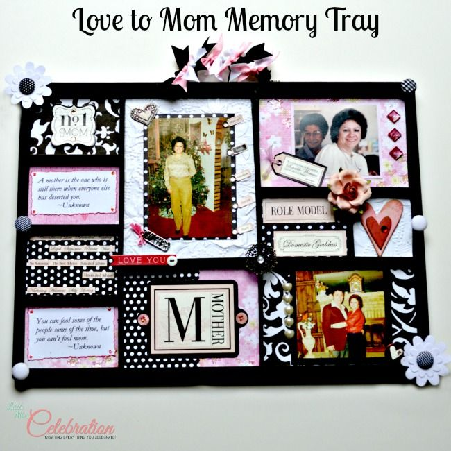 Love to MomMemory Tray - You can make this personalized gift for Mom fast with tips and inspiration at littlemisscelebration.com @CindyEikenberg