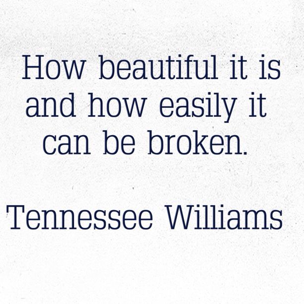 Tennessee Williams, The Glass Menagerie (via wordsnquotes)
