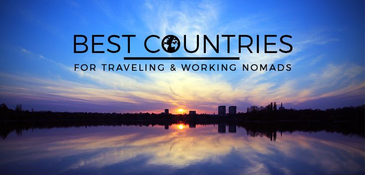 Best Countries in the World for Traveling & Working Nomads