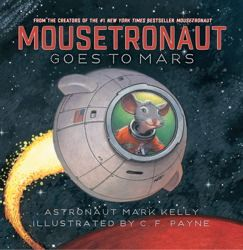 Mousetronaut Goes to Mars, by astronaut Mark Kelly  RED LABEL JE KELLY