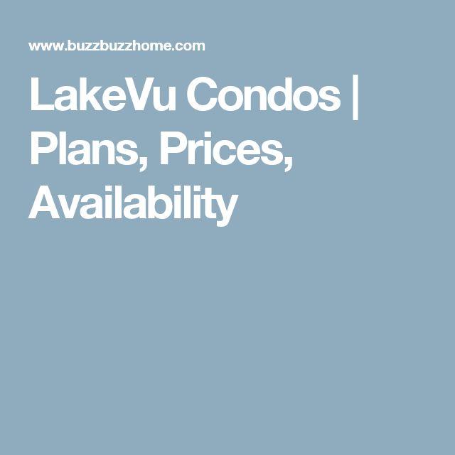 LakeVu Condos | Plans, Prices, Availability
