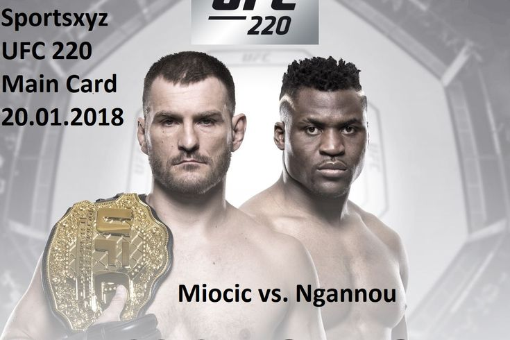 Ultimate Fighting Championship (UFC) Heavyweight knockout craftsmen Stipe Miocic and Francis Ngannou will conflict TONIGHT (Sat., Jan. 20, 2018) at UFC 220 inside TD Garden in Boston, Massachusetts. To Watch The Full Event Click Here. Here's The Important Information You Should Know about UFC 220 Live Stream Free: What: UFC 220  City: TD Garden, Boston,