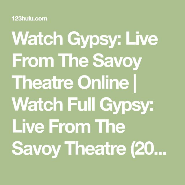 Watch Gypsy: Live From The Savoy Theatre Online | Watch Full Gypsy: Live From The Savoy Theatre (2015) Online For Free