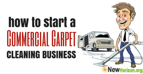 How to Start a Commercial Carpet Cleaning Business - by www.newhorizon.org