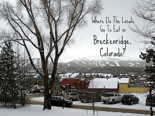 Where the locals go to eat in Breckenridge, Colorado | #myfirstCOtrip #breckenridgeorbust