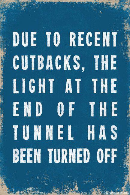 Due To Recent Cutbacks Demotivational Poster