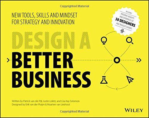 Design a Better Business: New Tools, Skills, and Mindset ... https://www.amazon.de/dp/1119272114/ref=cm_sw_r_pi_dp_x_CQjczbZJT1F46
