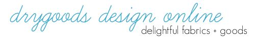 Drygoods Design - looks like a good online fabric shop - nice shipping rates!