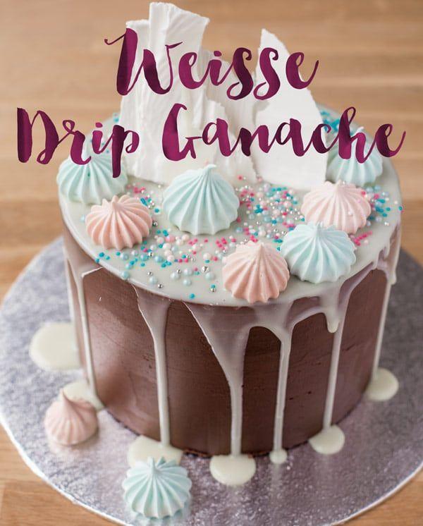 Weisse Drip Ganache Das Beste Rezept Minh Cakes Blog Rezept Ganache Tropfkuchen Ganache Rezept