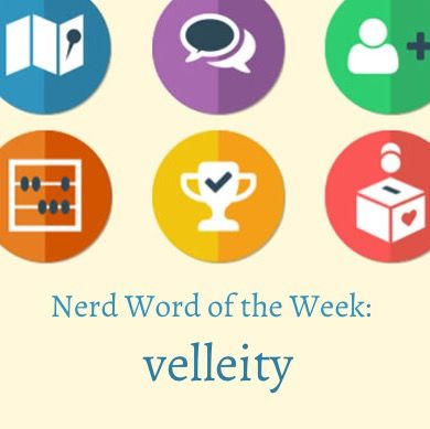 Nerd Word of the Week: Velleity ~ A wish or inclination not strong enough to lead to action. As in: Hat's off to all the National Novel Writing Month participants who have overcome their velleity and actually started writing!  #NaNoWriMo