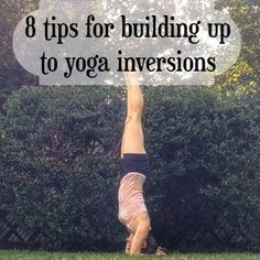 8 tips, including a headstand progression, for building up to inversions in yoga.