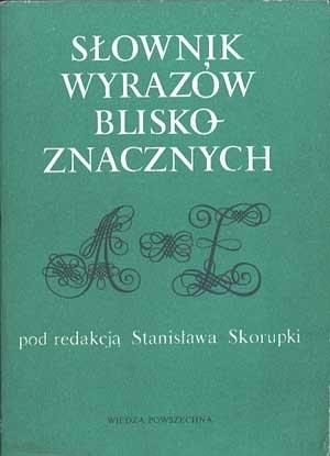 Słownik wyrazów bliskoznacznych, red. Stanisław Skorupka, Wiedza Powszechna, 1984, http://www.antykwariat.nepo.pl/slownik-wyrazow-bliskoznacznych-red-stanislaw-skorupka-p-86.html