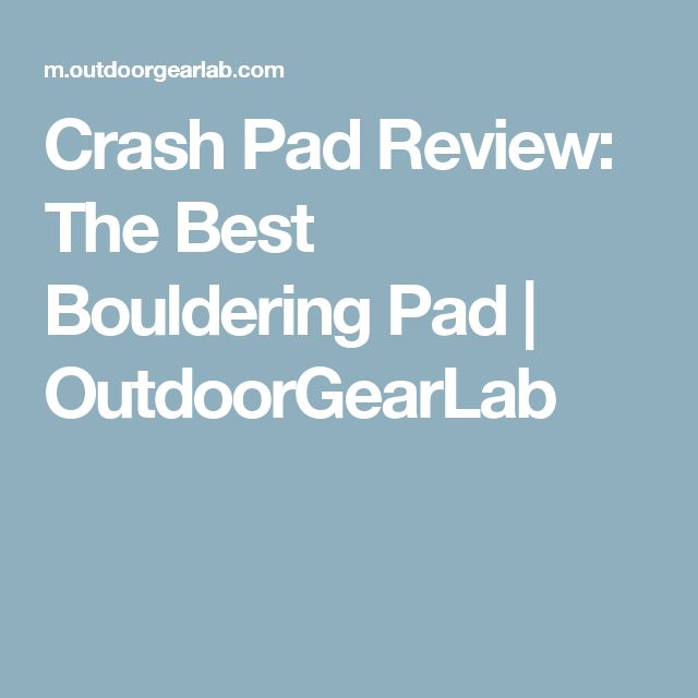 Crash Pad Review: The Best Bouldering Pad | OutdoorGearLab