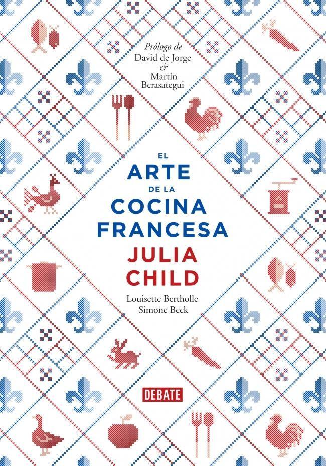El Arte De La Cocina Francesa De Julia Child Cocina Francesa Julia Child Libros De Recetas